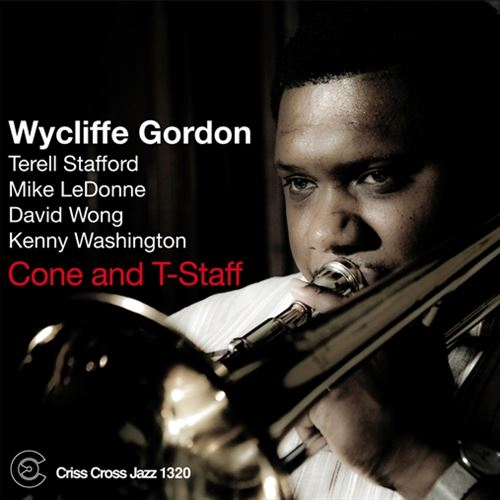 WYCLIFFE GORDON / CONE AND T-STAFF (ジャズCD)