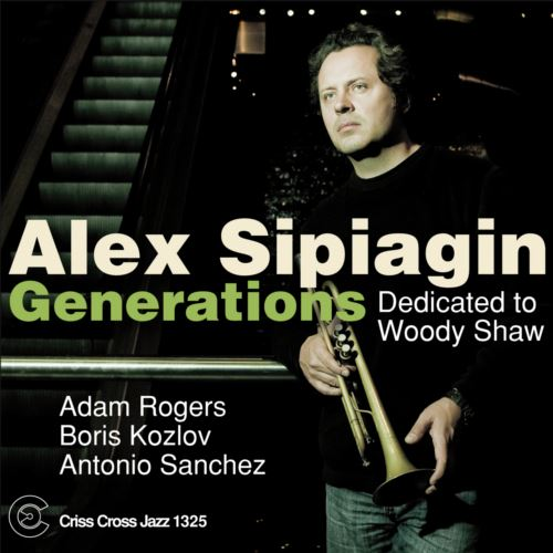 ALEX SIPIAGIN / GENERATIONS DEDICATED TO WOODY SHAW (ジャズCD)