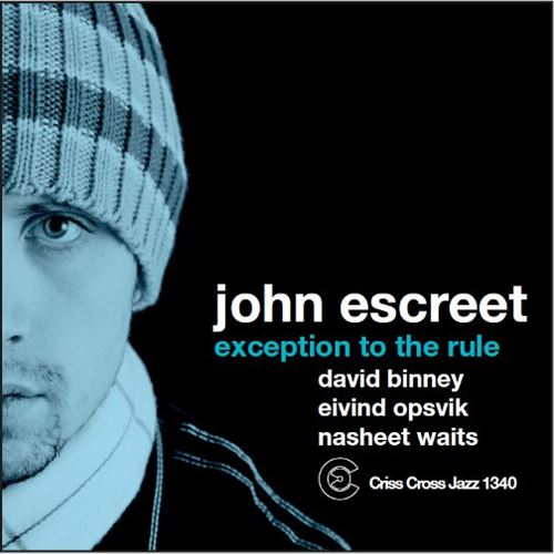 JOHN ESCREET / EXCEPTION TO THE RULE (ジャズCD)
