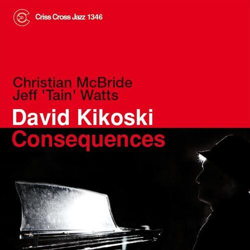 DAVID KIKOSKI / CONSEQUENCES(ジャズCD)