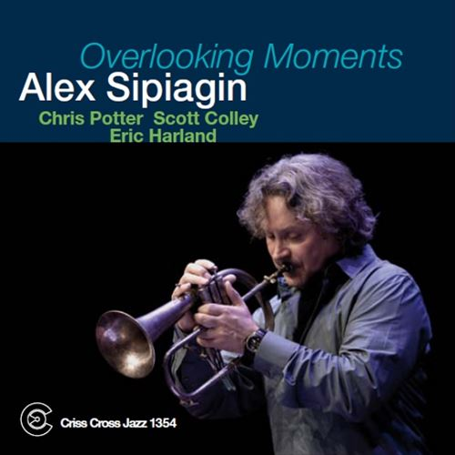 ALEX SIPIAGIN / OVERLOOKING MOMENTS(ジャズCD)