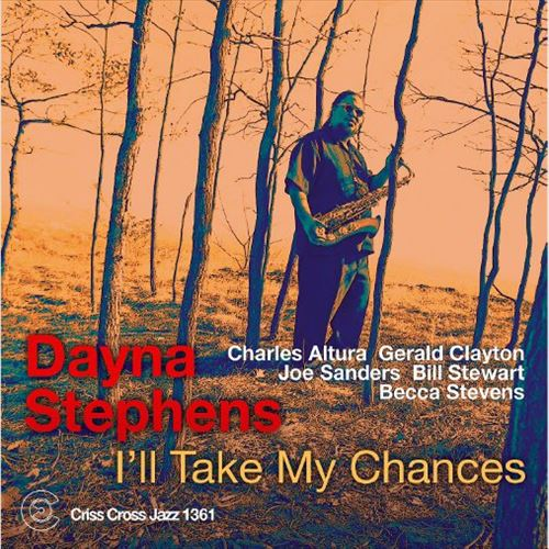DAYNA STEPHENS / I'LL TAKE MY CHANCES (ジャズCD)