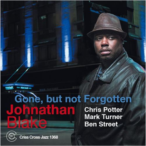 JOHNATHAN BLAKE / GONE, BUT NOT FORGOTTEN(ジャズCD)