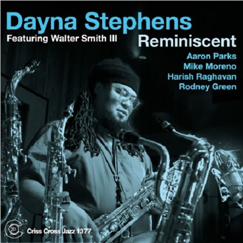 DAYNA STEPHENS / FEATURING WALTER SMITH III