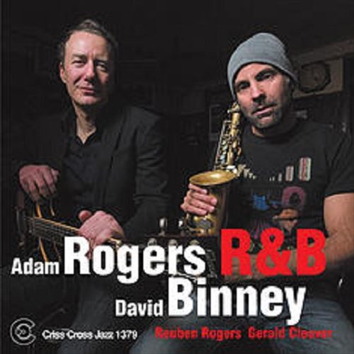 Adam Rogers / David Binney / R&B