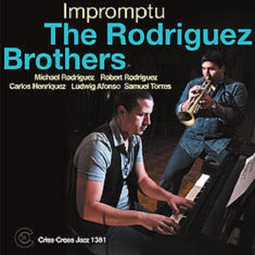 THE RODRIGUEZ BROTHERS / IMPROMPTU
