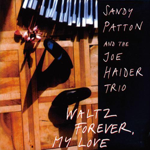 SANDY PATTON AND THE JOE HAIDER TRIO / WALTZ FOREVER,MY LOVE (ジャズCD)