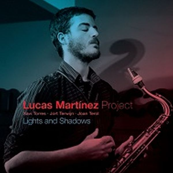 LUCAS MARTINEZ / LIGHTS AND SHADOWS