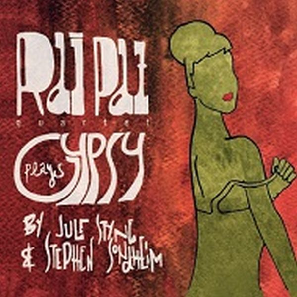 Rai Paz Quartet / Plays Gypsy by Jule Styne & Stephen Sondheim