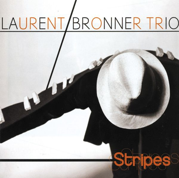 LAURENT BRONNER TRIO / STRIPES (JAZZ CD)