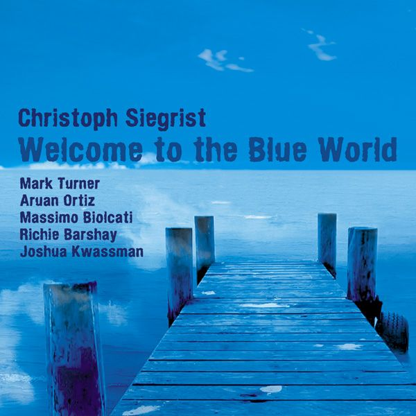 CHRISTOPH SIEGRIST / WELCOME TO THE BLUE WORLD (ジャズCD)