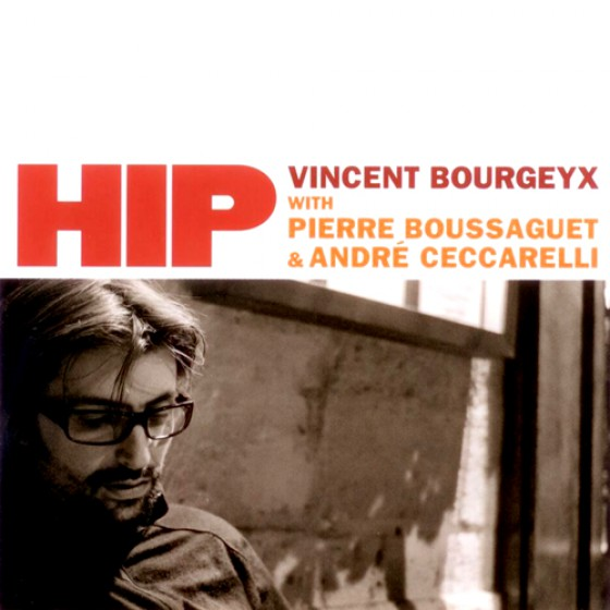 Vincent Bourgeyx / Hip