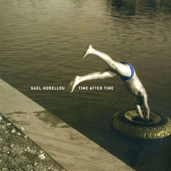 GAEL HORELLOU / TIME AFTER TIME (ジャズCD)