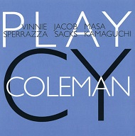 VINNIE SPERRAZZA / JACOB SACKS / MASA KAMAGUCHI / PLAY CY COLEMAN (ジャズCD)