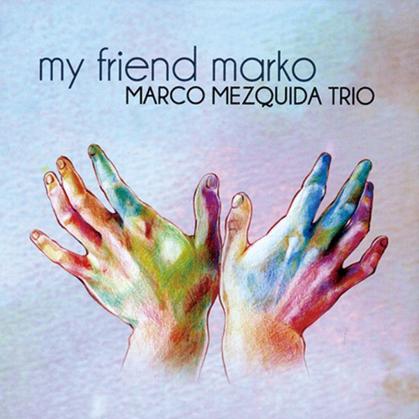 MARCO MEZQUIDA TRIO / MY FRIEND MARKO(ジャズCD)