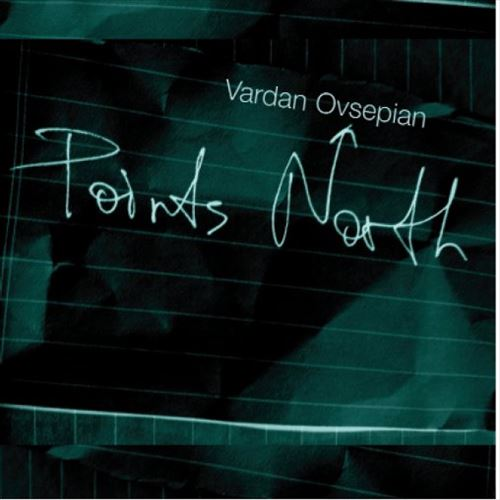 VARDAN OVSEPIAN / POINTS NORTH(ジャズCD)