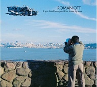 Roman Ott / If You Lived Here You'D Be Home By Now(ジャズCD)
