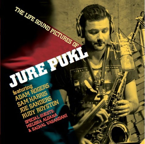 Jure Pukl / The Life Sound Pictures Of Jure Pukl