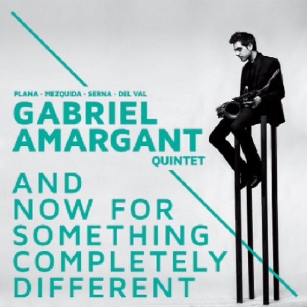 Gabriel Amargant Quintet / And Now For Something Completely Different