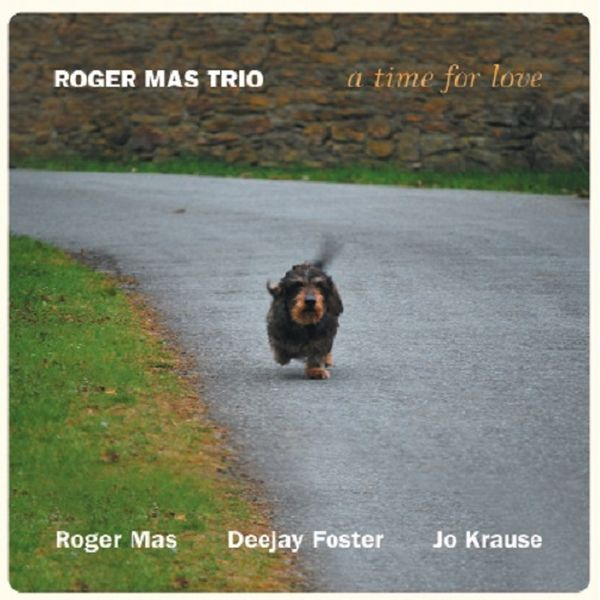 ROGER MAS / A TIME FOR LOVE