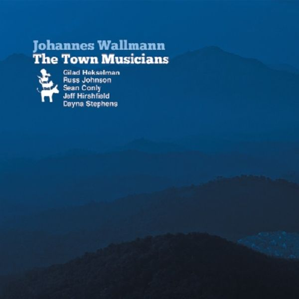 JOHANNES WALLMANN / THE TOWN MUSICIANS