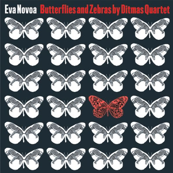 Eva Novoa / Ditmas Quartet / Butterflies And Zebras