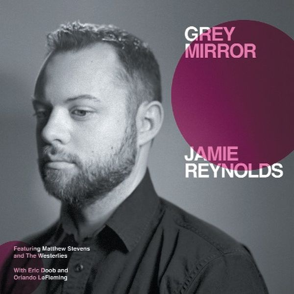 JAMIE REYNOLDS / GREY MIRROR