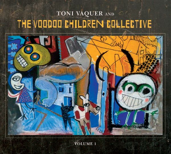 Toni Vaquer / And The Voodoo Children Collective ・ Volume 1