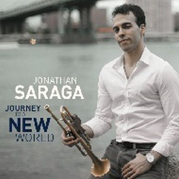 JONATHAN SARAGA / JOURNEY TO A NEW WORLD