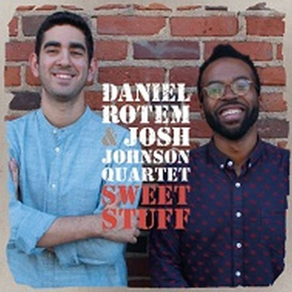 Daniel Rotem  & Josh Johnson Quartet / Sweet Stuff
