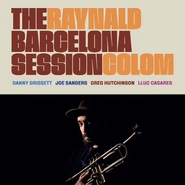 Raynald Colom / The Barcelona Session