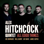 Alex Hitchcock Quintet / All Good Things