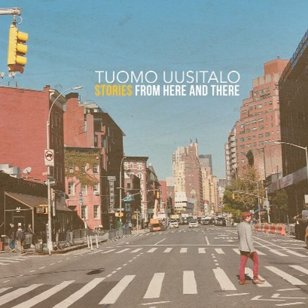 Tuomo Uusitalo / Stories From Here and There