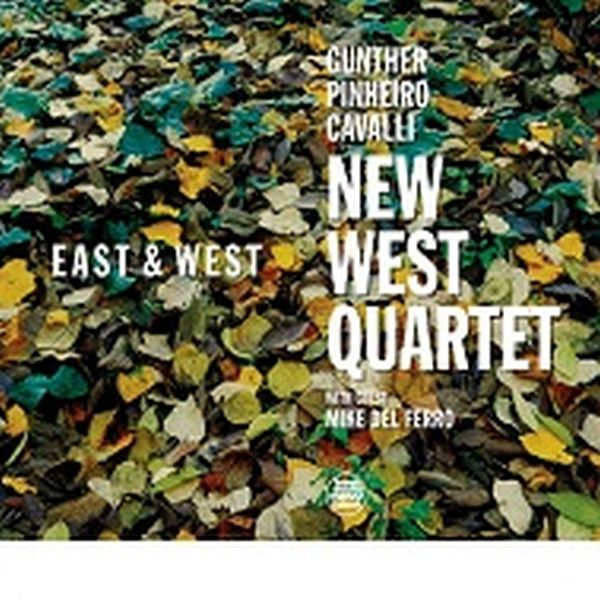 New West Quartet - John Gunther, Ricardo Pinheiro, Massimo Cavalli / East & West