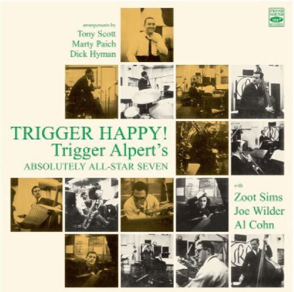 Trigger Alpert / Trigger Alpert'S Absolutely All-Star Seven / Trigger Happy!