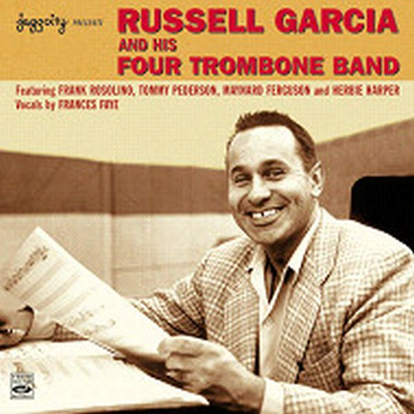 Russel Garcia And His Four Trombone Band (ジャズCD) / Russell Garcia