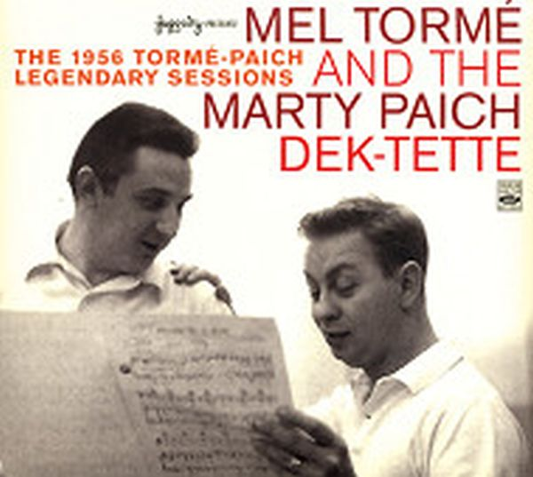 THE 1956 TORME-PAICH LEGENDARY SESSSIONS (ジャズCD) / MEL TORME AND THE MARTY PAICH DEK-TETTE