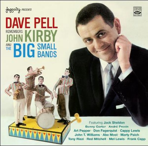 REMEMBERS JOHN KIRBY AND THE BIG SMALL BANDS (ジャズCD) / DAVE PELL