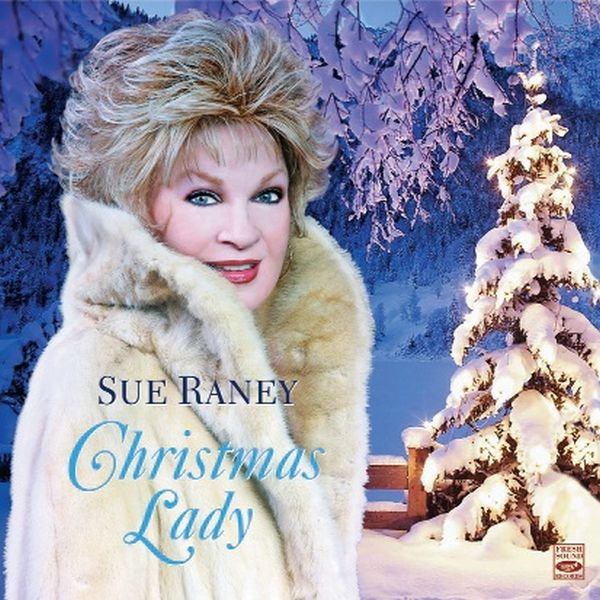 SUE RANEY / CHRISTMAS LADY