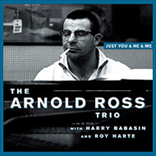 ARNOLD ROSS TRIO / JUST YOU&HE&ME (ジャズCD)