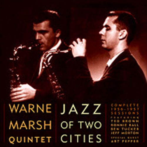 WARNE MARSH QUINTET / JAZZ OF TWO CITIES-COMPLETE 1956-1957 SESSIONS(2CD) (ジャズCD)