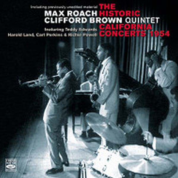 THE HISTORIC CALIFORNIA CONCERTS 1954 (ジャズCD) / MAX ROACH / CLIFFORD BROWN QUINTET