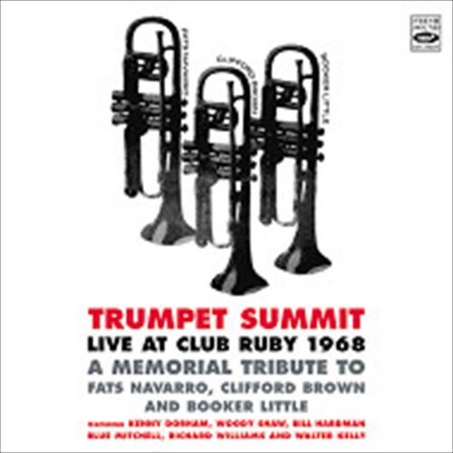 TRUMPET SUMMIT / LIVE AT CLUB RUBY 1968-A MEMORIAL TRIBUTE TO FATS NAVARRO, CLIFF