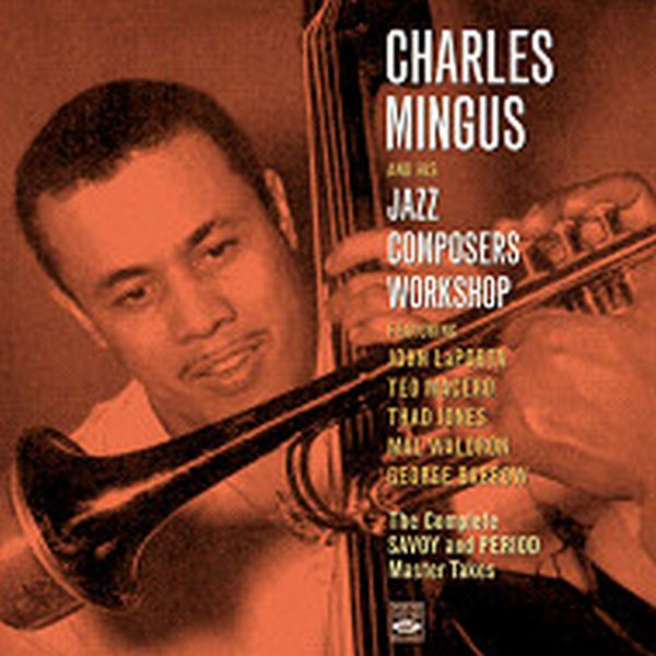 The Complete Savoy And Period Master Takes (ジャズCD) / Charles Mingus And His Jazz Composers Workshop