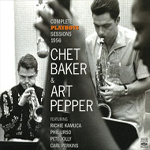 COMPLETE PLAYBOY SESSIONS 1956 (ジャズCD) / CHET BAKER & ART PEPPER