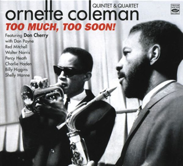 ORNETTE COLEMAN QUINTET & QUARTET / TOO MUCH, TOO SOON!(2CD+BOOKLET) (ジャズCD)