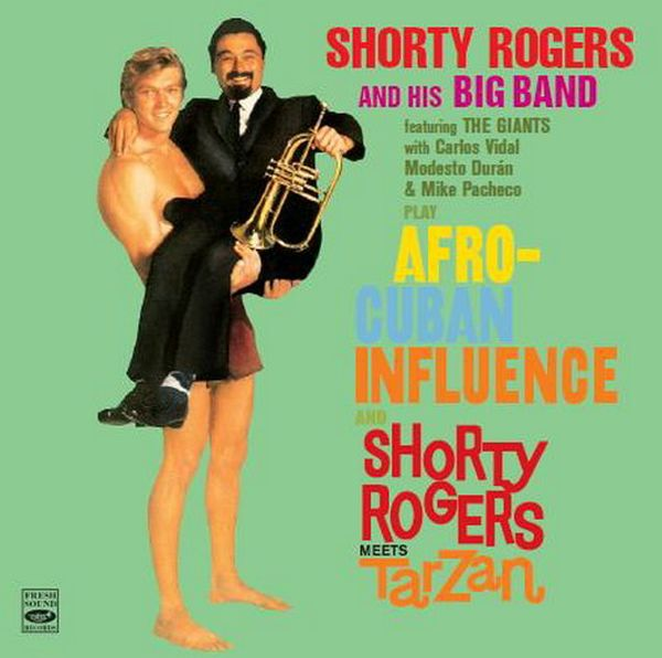 PLAY AFRO-CUBAN INFLUENCE AND SHORTY ROGERS MEETS TARZAN (ジャズCD) / SHORTY ROGERS AND HIS BIG BAND