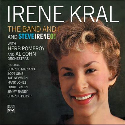 IRENE KRAL / THE BAND AND I AND STEVEIRENEO! (ジャズCD)