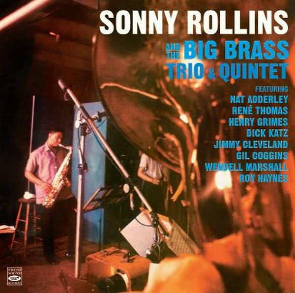 AND THE BIG BRASS, TRIO & QUINTET / SONNY ROLLINS
