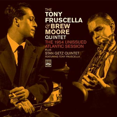 TONY FRUSCELLA & BREW MOORE QUINTET / THE 1954 UNISSUED ATLANTIC SESSION (JAZZ CD)